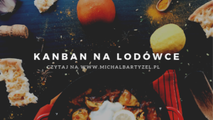 Read more about the article Kanban na lodówce