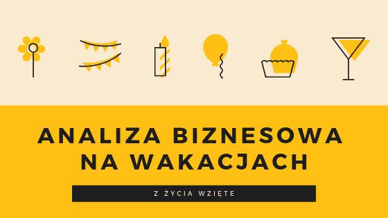 Read more about the article Analiza biznesowa na wakacjach