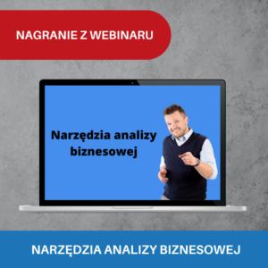 Nagranie z webinaru – Narzędzia Analizy Biznesowej