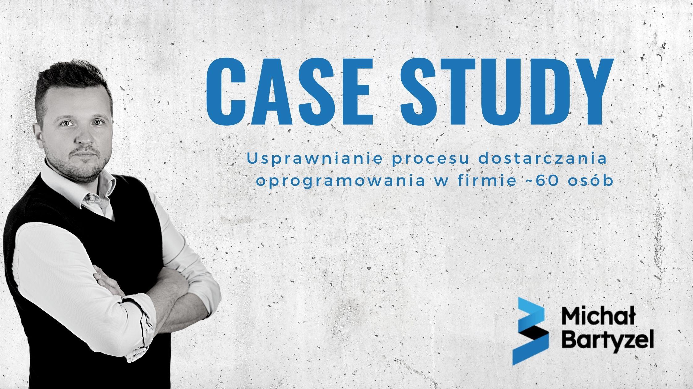 Read more about the article Case study: Usprawnianie dostarczania