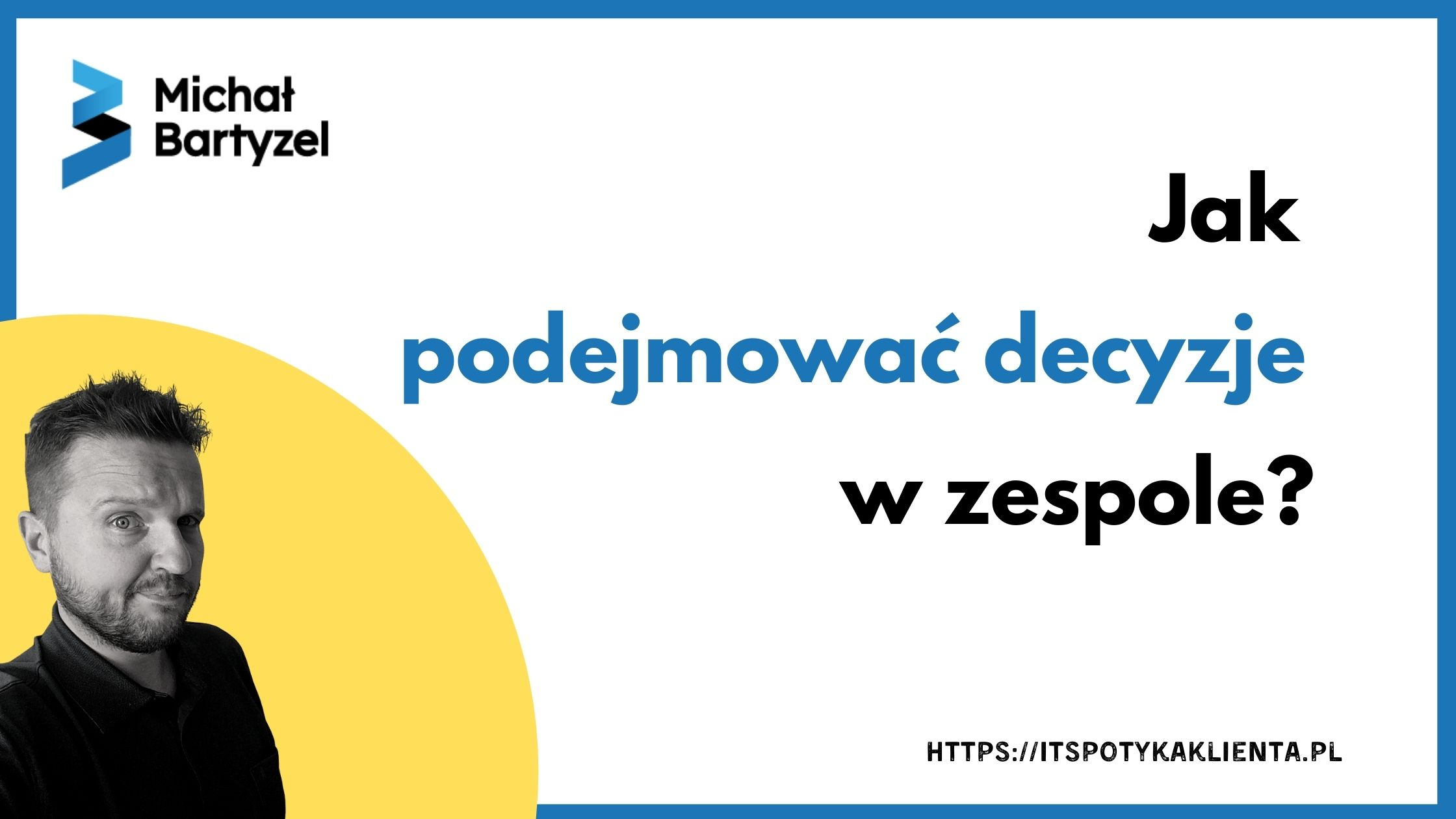 Read more about the article Jak podejmować decyzje w zespole?